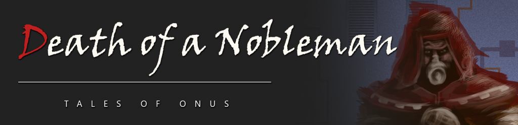 Death of a Nobleman: Tales of Onus