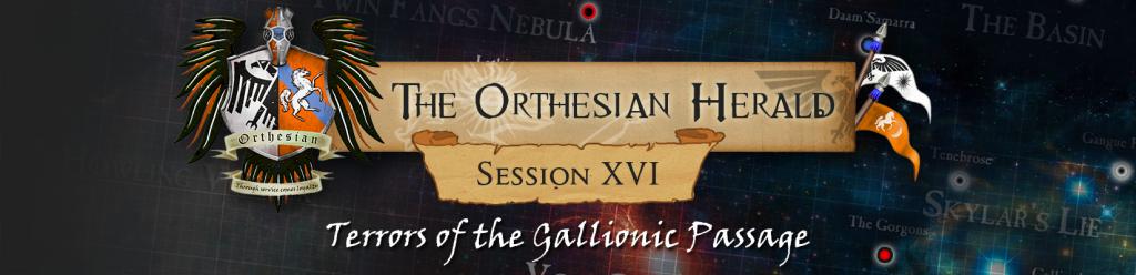 Orthesian Herald 16 – Terrors of the Gallionic Passage